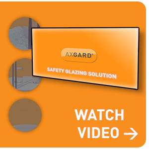 AXGARD<sup>®</sup> SAFETY GLAZING SOLUTION